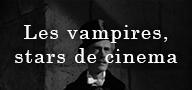 Le vampire, star du 7e art