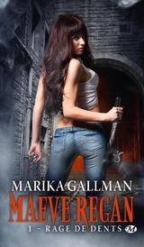 Gallman, Marika. Maeve Regan, tome 1. Rage de dents