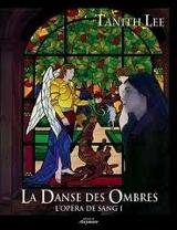 Lee, Tanith. L'Opéra de sang tome 1 : La Danse des ombres