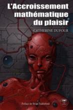 Dufour, Catherine. L'Accroissement mathématique du plaisir