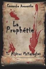 Amaranthe, Cassandre. Aliènor McKanaghan, tome 1 : La prophétie