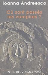 Andreesco, Ioanna. Où sont passés les vampires ?