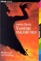 Andreu, Martin. Vampire malgré moi