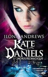 Andrews, Ilona. Kate Daniels, tome 1. Morsure Magique