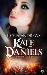 Andrews, Ilona. Kate Daniels, tome 2. Brûlure magique