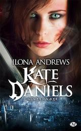 Andrews, Ilona. Kate Daniels, tome 3. Attaque magique