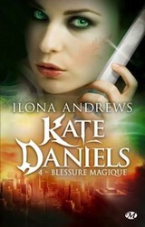 Andrews, Ilona. Kate Daniels, tome 4. Blessure magique