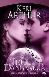 Arthur, Keri. Riley Jenson, tome 4. Jeux dangereux