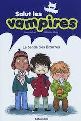 Autret, Yann – Allag, Mélanie. Salut les vampires, tome 1. La bande des Bizarres