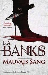 Banks, Leslie Esdaile. Les Arcanes de la Lune Rouge tome 1. Mauvais sang