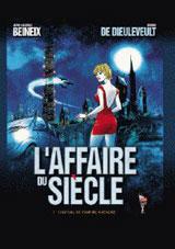 Beineix, Jean-Jacques – de Dieuleveult, Bruno. L'Affaire du Siècle. Tome 1 : Château de vampire à vendre