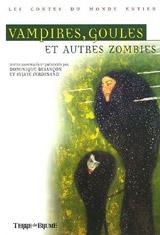 Collectif, dirigé par Dominique Besançon & Sylvie Ferdinand. Vampires, goules et autres zombies