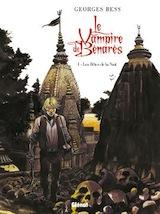 Bess, Georges. Le vampire de Bénarès, tome 1. Les bêtes de la nuit