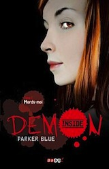 Blue, Parker. Demon Inside, tome 1. Mords-moi
