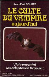 Bourre, Jean-Paul. Le culte du vampire aujourd'hui