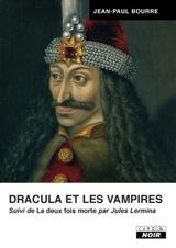 Bourre, Jean-Paul. Dracula et les vampires