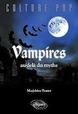 Boutet, Marjolaine. Vampires, au delà du mythe