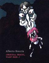 Breccia, Alberto. Dracula, Dracul, Vlad ? Bah…