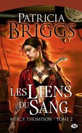 Briggs, Patricia. Mercy Thompson, tome 2. Les liens du sang