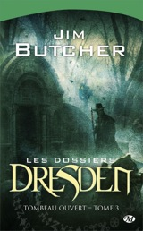 Butcher, Jim. Les dossiers Dresden, Tome 3. Tombeau ouvert
