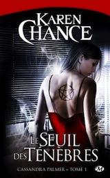 Chance, Karen. Cassandra Palmer, tome 1. Le seuil des ténèbres