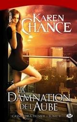 Chance, Karen. Cassandra Palmer, tome 4. La damnation de l'Aube