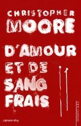 Moore, Christopher. D'amour et de sang frais