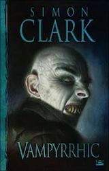 Clark, Simon. Vampyrrhic