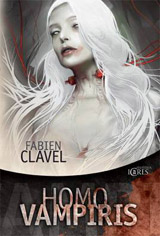 Clavel, Fabien. Homo Vampiris