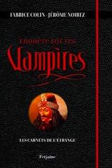 Colin, Fabrice – Noirez, Jérome. Enquête sur les vampires