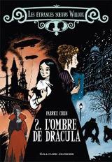 Colin, Fabrice. Les étranges soeurs Wilcox, tome 2. L'ombre de Dracula