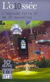 Collectif. L'o10ssée : L'odyssée Folio SF en 10 nouvelles