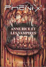Collectif. Phenix. Numéro 39 : Anne Rice et Les Vampires