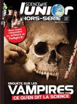 Collectif. Science et vie junior HS N°82. Enquête sur les vampires