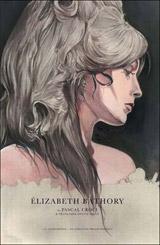 Pauly, Françoise-Sylvie – Croci, Pascal. Elisabeth Bathory