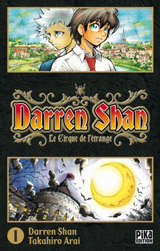 Shan, Darren – Arai, Takahiro. Darren Shan – Le cirque de l'étrange, Tome 1.