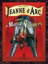 Darvel, Robert. Jeanne d'Arc contre le maître des vampires