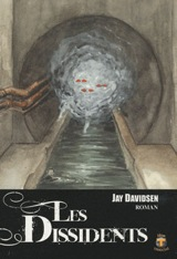 Davidsen, Jay. Les dissidents