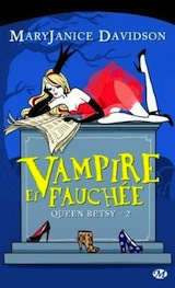 Davidson, Mary Janice. Queen Betsy, tome 2 : Vampire et fauchée