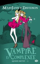 Davidson, Mary Janice. Queen Betsy, tome 3 : Vampire et complexée