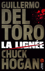 Del Toro, Guillermo – Hogan Chuck. La lignée. Tome 1