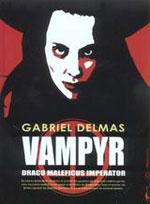 Delmas, Gabriel. Vampyr Draco Maleficus Imperator