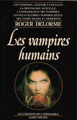 Delorme, Roger. Les vampires humains