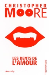 Moore, Christopher. Les Dents de l'amour