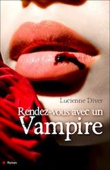 Diver, Lucienne. Rendez-vous avec un vampire