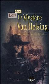 Dôle, Gérard. Le Mystère Van Helsing : Histoires de vampires