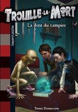 Donbavand, Tommy. Trouille-la-mort, tome 1. La dent du vampire