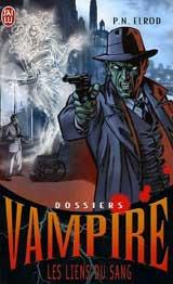 Elrod, P.N. Dossiers vampire, tome 2. Les liens du sang
