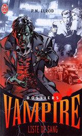 Elrod, P.N. Dossiers vampire, tome 1. Liste de sang
