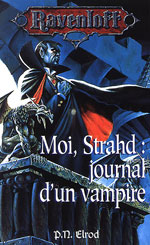 Elrod, P. N. Ravenloft Tome 11. Moi, Strahd : journal d'un vampire